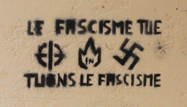 La fascisme tue. Tuons le fascisme.